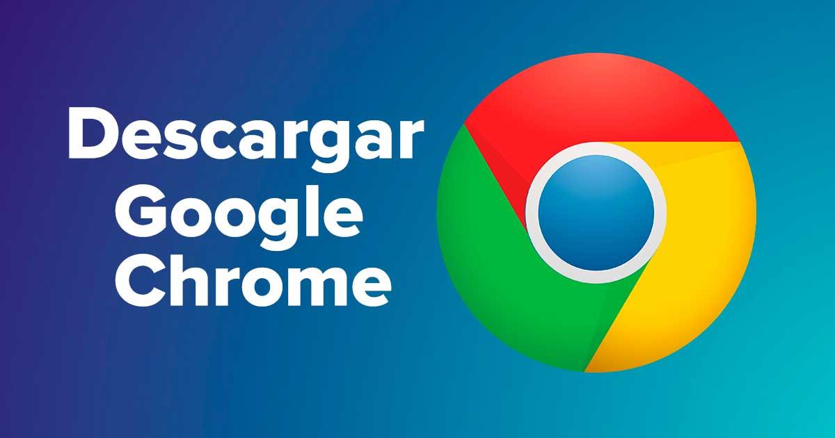 como descargar Chrome para Windows